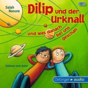 Dilip und der Urknall und was danach bei uns geschah (2 CD)