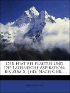 Der Hiat Bei Plautus Und Die Lateinische Aspiration: Bis Zum X.