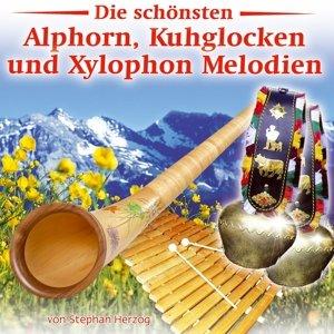 Die schönsten Alphorn,Kuhglocken u Xylopho