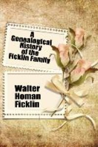 A Genealogical History of the Ficklin Family
