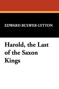 Harold, the Last of the Saxon Kings