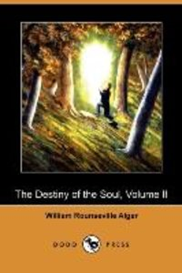 The Destiny of the Soul, Volume II (Dodo Press)