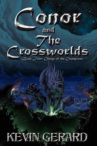Conor and the Crossworlds, Book Four