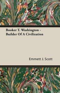 Booker T. Washington - Builder of a Civilization