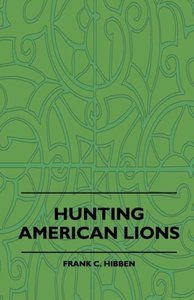 Hunting American Lions