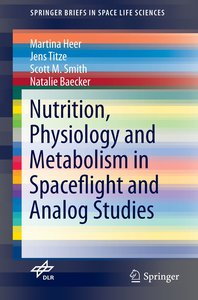Nutrition Physiology and Metabolism in Spaceflight and Analog St