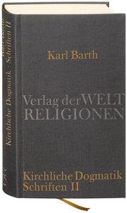 Dialektische Theologie. Schriften I - Kirchliche Dogmatik. Schri