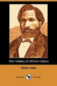 The History of William Webb (Dodo Press)