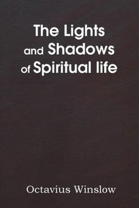 The Lights and Shadows of Spiritual life