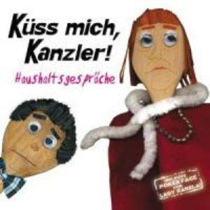 Küss mich,Kanzler!Haushaltsgespräche