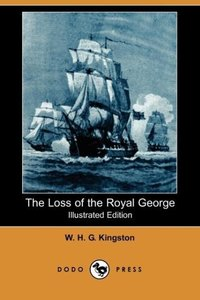The Loss of the Royal George (Illustrated Edition) (Dodo Press)