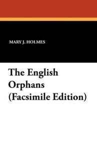 The English Orphans (Facsimile Edition)