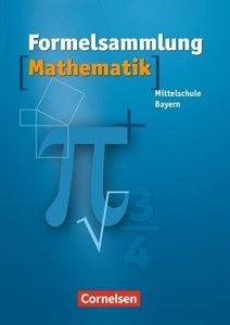 Formelsammlung Mathematik. Mittelschule. Bayern