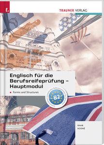 Englisch für die Berufsreifeprüfung - Hauptmodul Forms and Struc