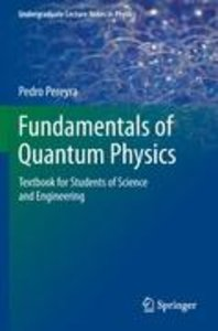 Fundamentals of Quantum Physics