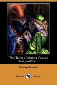 The Tales of Mother Goose (Illustrated Edition) (Dodo Press)