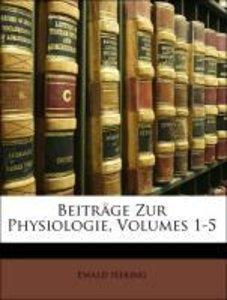 Beiträge Zur Physiologie, Erstes Heft