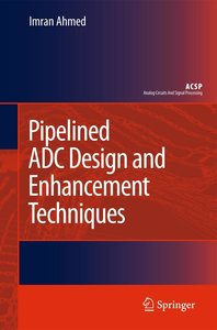 Pipelined ADC Design and Enhancement Techniques