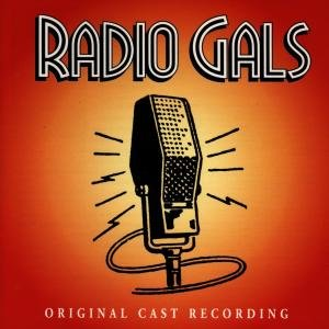 Radio Gals-Original Cast Rec