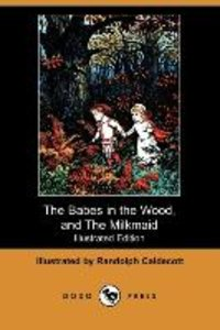The Babes in the Wood, and the Milkmaid (Illustrated Edition) (D