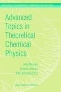 Advanced Topics in Theoretical Chemical Physics