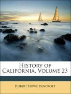 History of California, Volume 23