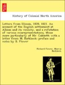 Letters from Illinois, 1820, 1821. An account of the English set