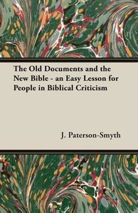 The Old Documents and the New Bible - an Easy Lesson for People