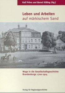 Leben und Arbeiten auf märkischem Sand