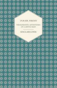 Our Mr. Wrenn - The Romantic Adventures of a Gentle Man