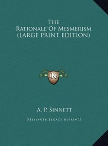 The Rationale Of Mesmerism (LARGE PRINT EDITION)