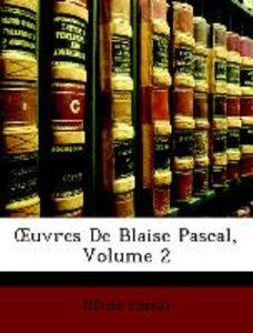 OEuvres De Blaise Pascal, Volume 2