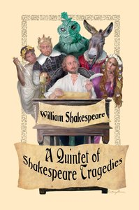 A Quintet of Shakespeare Tragedies (Romeo and Juliet, Hamlet, Ma