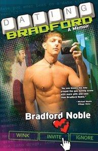 Dating Bradford - A Memoir