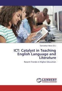 ICT: Catalyst in Teaching English Language and Literature