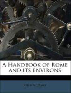 A Handbook of Rome and its environs