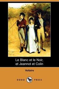 Le Blanc Et Le Noir, Et Jeannot Et Colin (Dodo Press)