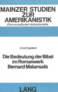Die Bedeutung der Bibel im Romanwerk Bernard Malamuds