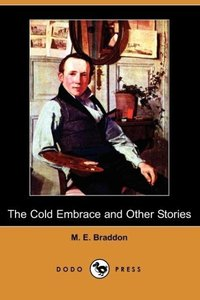 The Cold Embrace and Other Stories (Dodo Press)