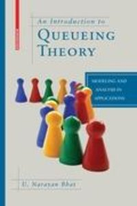 Bhat, U: Introduction to Queueing Theory
