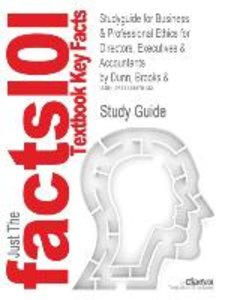 Studyguide for Business & Professional Ethics for Directors, Exe