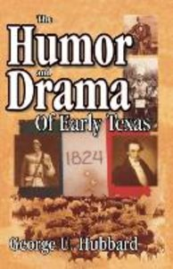 Humor & Drama of Early Texas