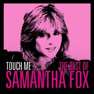 Touch Me-The Very Best Of Sam Fox
