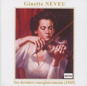 Ginette Neveu-Ihre letzten Aufnahmen