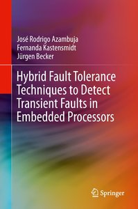 Hybrid Fault Tolerance Techniques to Detect Transient Faults in
