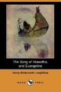 The Song of Hiawatha, and Evangeline (Dodo Press)