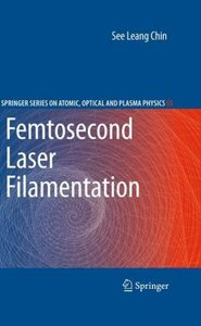 Femtosecond Laser Filamentation