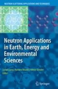 Neutron Applications in Earth, Energy and Environmental Sciences