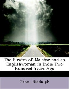 The Pirates of Malabar and an Englishwoman in India Two Hundred