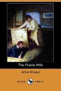 The Prairie Wife (Dodo Press)